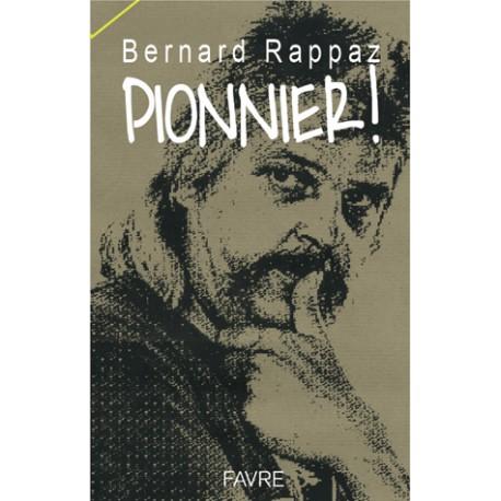 Pionnier de Bernard Rappaz